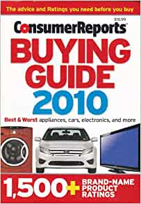 consumer reports buying guide 2010 best worst appliances cars electronics and more 1 500. Black Bedroom Furniture Sets. Home Design Ideas
