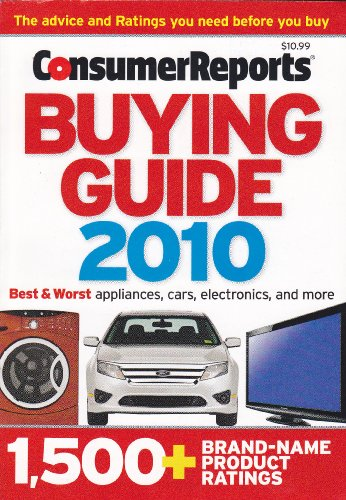 Consumer Reports Buying Guide 2010 (Best & Worst Appliances, Cars, Electronics, and more, 1,500+ Brand-Name Product Ratings)