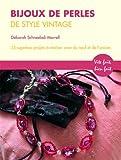echange, troc Deborah Schneebeli-Morrell - Bijoux de perles de style Vintage : 35 superbes projets avec du matériel neuf et ancien