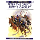 "Peter the Great's Army (2): Cavalry: 002 (Men-at-Arms)von ""Angus Konstam"""