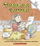 img - for Trabajar y Jugar = Work and Play (A Rookie Reader Espanol) (Spanish Edition) book / textbook / text book