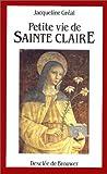 echange, troc Jacqueline Gréal - Petite vie de sainte Claire