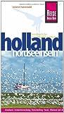 Reise Know-How Holland - Nordseeinseln: Reiseführer für individuelles Entdecken