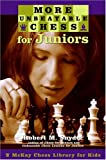 Robert M Snyder More Unbeatable Chess for Juniors: Instruction for the Advanced Player (Mckay Chess Library)
