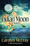 img - for Indian Moon: Love Isn't As Far Away As You Think (Real Romance...For the Rest of Us) book / textbook / text book