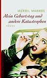 Mein Geburtstag und andere Katastrophen (3746621038) by Merrill Markoe