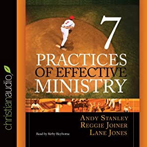 Seven Practices of Effective Ministry | [Andy Stanley]