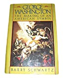 George Washington: The Making of an American Symbol (0029281415) by Barry Schwartz