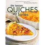 """Die besten Quiches und Tartesvon """"Barbara Rias-Bucher"""""""