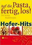 Hofer-Hits - Auf die Pasta, fertig, l...
