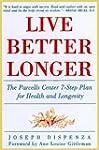 Live Better Longer: The Parcells Cent...