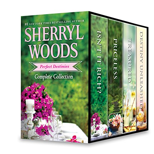 Sherryl Woods Perfect Destinies Complete Collection: Isn't It Rich?PricelessTreasuredDestiny Unleashed