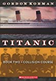 Image of Titanic Book Two: Collision Course