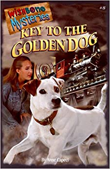 Key to the Golden Dog (Wishbone Mysteries #8) Paperback – May, 1998