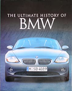 Bmw (Ultimate History of.) Andrew Noakes