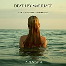 Death by Marriage (       UNABRIDGED) by Jaden Skye Narrated by Fiona McGuinness