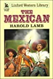 The Mexican (Linford Western Library) (070895619X) by Lamb, Harold