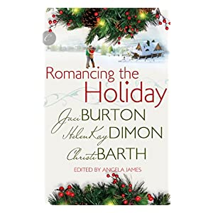 Romancing the Holiday by Jaci Burton, HelenKay Dimon,and Christi Barth