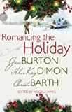 img - for Romancing the Holiday: We'll Be Home for Christmas\Ask Her at Christmas\The Best Thing book / textbook / text book