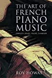 img - for The Art of French Piano Music: Debussy, Ravel, Faure, Chabrier book / textbook / text book