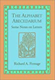 The Alphabet Abecedarium: Some Notes on Letters