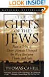 The Gifts of the Jews: How a Tribe of...