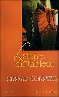L'affaire du tableau : roman, Cornwell, Bernard
