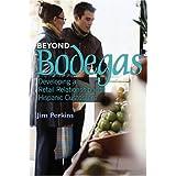 Beyond Bodegas: Developing a Retail Relationship with Hispanic Customers ~ Jim Perkins