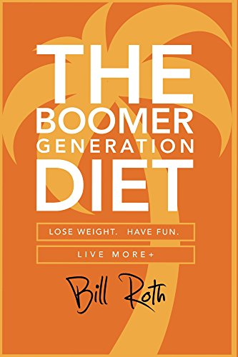 the-boomer-generation-diet-lose-weight-have-fun-and-live-more-english-edition