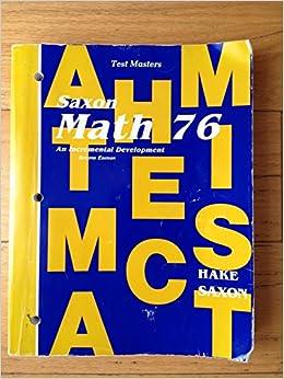 Saxon Math 76 An Incremental Development Second Edition