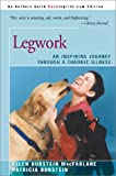img - for Legwork: An Inspiring Journey Through A Chronic Illness book / textbook / text book
