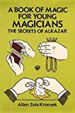 img - for A Book of Magic for Young Magicians: The Secrets of Alkazar (Dover Magic Books) book / textbook / text book