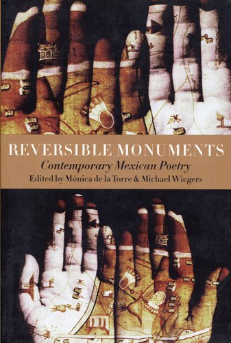 Reversible Monuments: Contemporary Mexican Poetry (A...