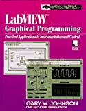 Labview Graphical Programming: Practical Applications in Instrumentation and Control/Book and Disk