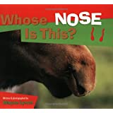 Whose Nose Is This? (Whose.? Animal)
