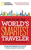 How to Be the World's Smartest Traveler