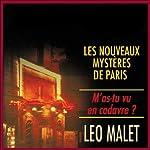 M'as-tu vu en cadavre ? (Les nouveaux mystères de Paris 6) | Léo Malet