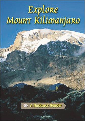 Explore Mount Kilimanjaro (Rucksack Reader)