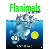 Flanimals of the Deep ~ Ricky Gervais