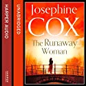 The Runaway Woman (       UNABRIDGED) by Josephine Cox Narrated by Carole Boyd