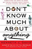Don't Know Much About Anything: Everything You Need to Know but Never Learned About People, Places, Events, and More! (0061251461) by Davis, Kenneth C.
