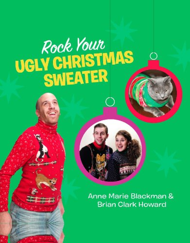 Brian Clark Howard  Anne Marie Blackman - Rock Your Ugly Christmas Sweater