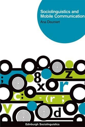 Sociolinguistics and Mobile Communication (Edinburgh Sociolinguistics)