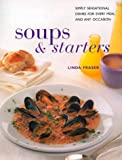Soups & Starters: Simply Sensational Dishes for Every Meal and Any Occasion (Contemporary Kitchen) (0754802698) by Fraser, Linda