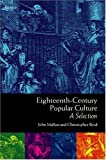 Eighteenth-Century Popular Culture: A Selection