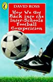 How We Got Back Into/Inter-School (Young Puffin Confident Readers) (0141300140) by Ross, David