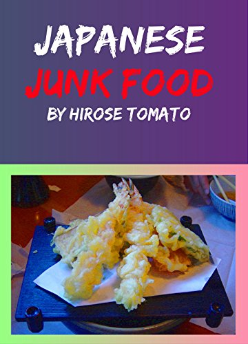 Japanese Junk Food: 15 comforting recipes by Hirose Tomato