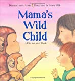Mama&#39;s Wild Child/papa&#39;s Wild Child