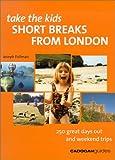 Joseph Fullman Short Breaks from London (Take the Kids)
