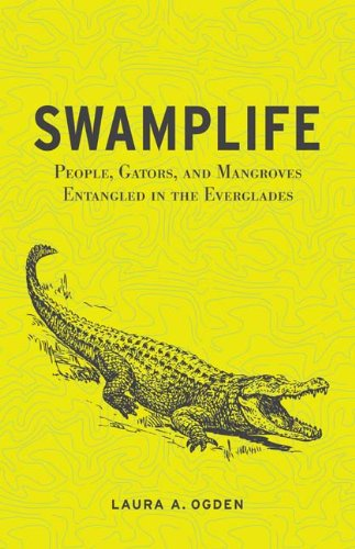 Swamplife: People, Gators, and Mangroves Entangled in the...